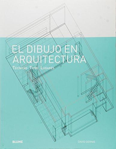 9788498014884: Dibujo en arquitectura El. Tecnicas Tipos Lugares