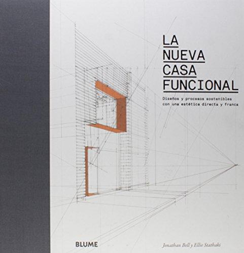 9788498014938: La nueva casa funcional: Diseños y procesos sostenibles con una estética directa y franca