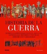 9788498015133: Historia de la guerra: Desde la antigüedad hasta el siglo XIX. Estratégias, métodos y tácticas. Armamento y armaduras