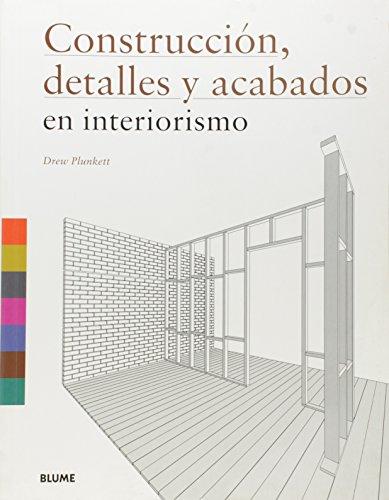 9788498015218: Construcci¢n, detalles y acabados en interiorismo