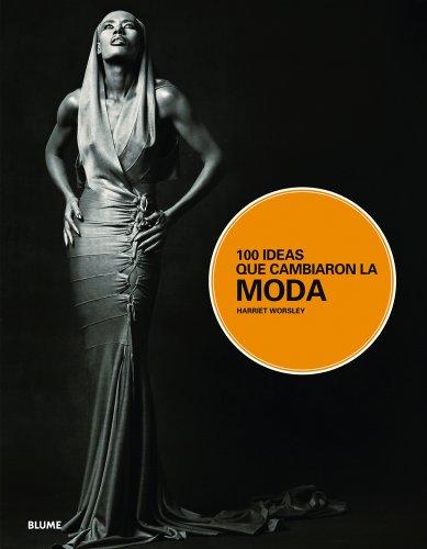 9788498015409: 100 ideas que cambiaron la moda (Spanish Edition)