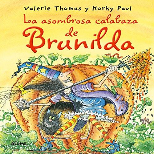 9788498015720: Bruja Brunilda. La asombrosa calabaza