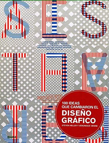 100 ideas que cambiaron el diseno grafico (Spanish Edition): Heller, Steven; Vienne, Veronique