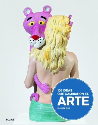 100 ideas que cambiaron el arte (Spanish: Bird, Michael