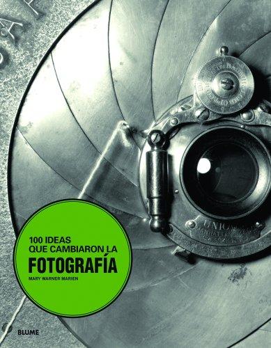 100 IDEAS QUE CAMBIARON LA FOTOGRAFIA: MARIEN, MARY WARNER,