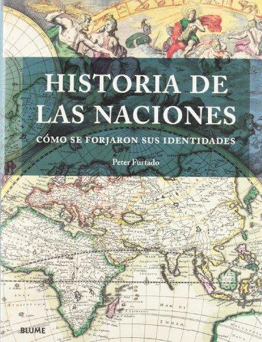 9788498016475: Historia de las naciones: Cómo se forjaron sus identidades