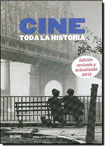 CINE. TODA LA HISTORIA: Philip Kemp (Autor), Sir Christopher Frayling (Prólogo)