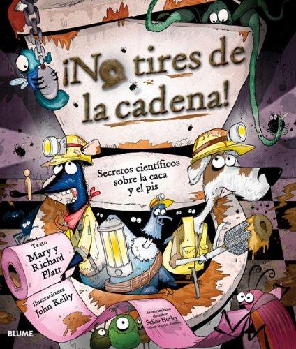 9788498016871: ¡No tires de la cadena!: Secretos científicos sobre la caca y el pis (Spanish Edition)