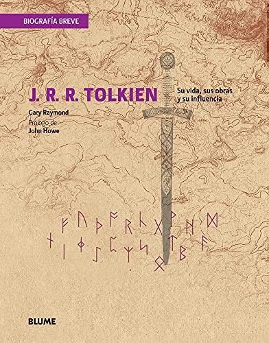 9788498017229: J.R.R. Tolkien. Su Vida, Sus Obras Y Su Influencia (Biografía breve)