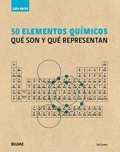 9788498017243: 50 elementos químicos: Qué son y qué representan (Guía Breve) (Spanish Edition)