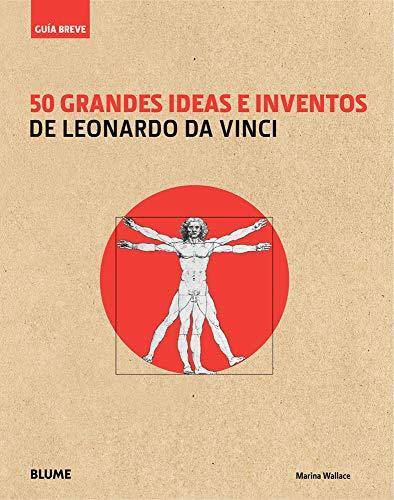 Guía Breve. 50 grandes ideas e inventos de Leonardo da Vinci: Wallace, Marina