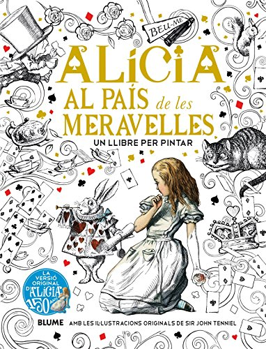 ALÍCIA AL PAÍS DE LES MERAVELLES. UN: LEWIS, CARROLL;TENNIEL, JOHN.