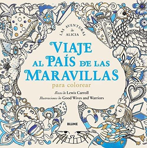 VIAJE AL PAÍS DE LAS MARAVILLAS. UNA: CARROLL, LEWIS;GOOD WIVES