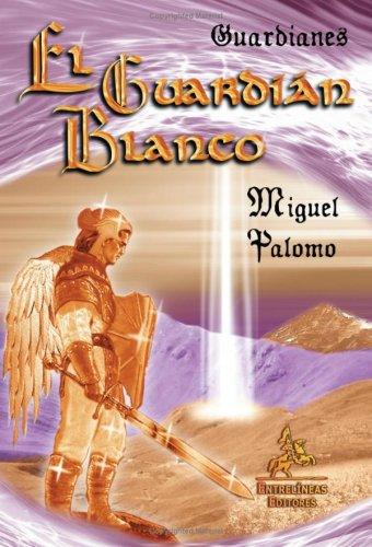 El Guardián Blanco - Miguel Palomo