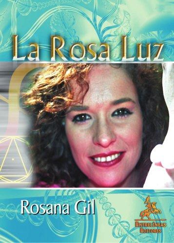 La Rosa Luz - Rosana Gil