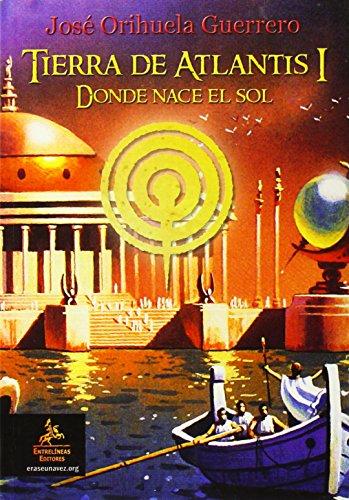 9788498024074: Tierra de Atlantis I: donde nace el sol