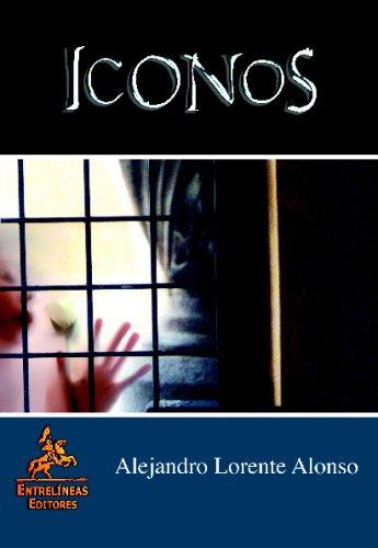Iconos (Paperback): Alejandro Lorente Alonso