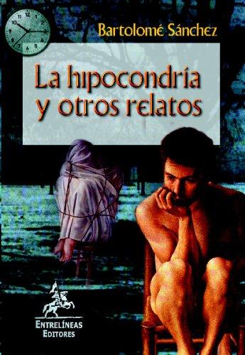 9788498025224: La Hipocondría Y Otros Relatos (Spanish Edition)