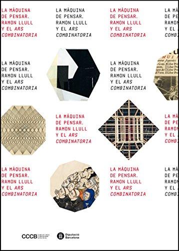 9788498037432: La máquina de pensar. Ramon Llull y el Ars combinatoria