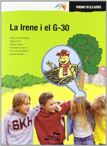 9788498045475: Irene I El G-30, La (Pensant en els altres)