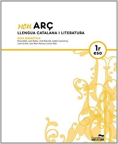 9788498045949: Guia Didàctica Nou Arç. Llengua Catalana i Literatura 1r ESO