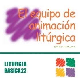 9788498050172: Equipo de animación litúrgica, El