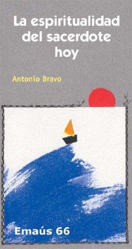 La espiritualidad del sacerdote hoy: Antonio Bravo Tisner