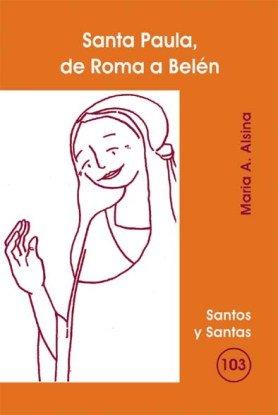 9788498050349: Santa Paula, de Roma a Belén (SANTOS Y SANTAS)