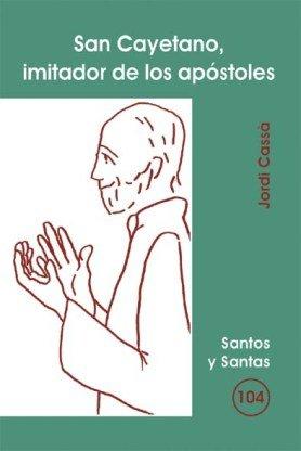 9788498050363: San Cayetano, imitador de los apóstoles (SANTOS Y SANTAS)