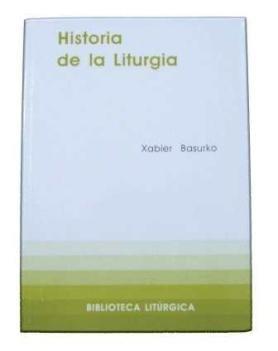 9788498051186: Historia de la Liturgia (BIBLIOTECA LITURGICA)