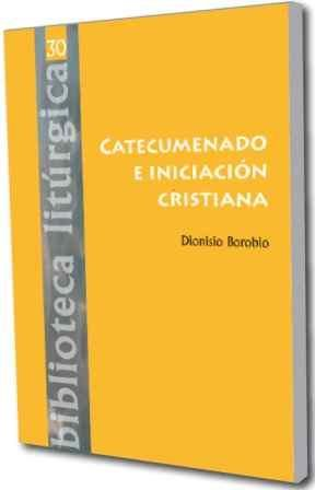 9788498052107: Catecumenado e iniciación cristiana (BIBLIOTECA LITURGICA)