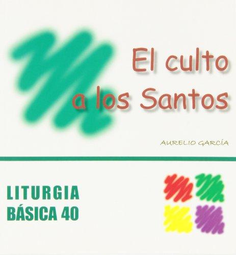9788498052565: El culto a los Santos (LITURGIA BASICA)