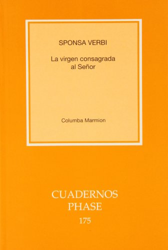 Sponsa Verbi : la virgen consagrada al: Dom Columba Marmion