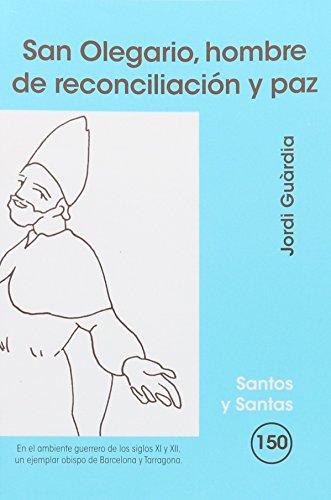 San Olegario, hombre de reconciliación y paz: Jordi Guárdia i