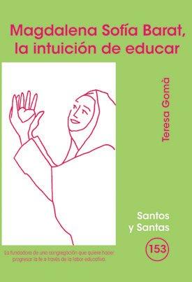 Magdalena Sofía Barat, la intuición de educar: Teresa Gomà