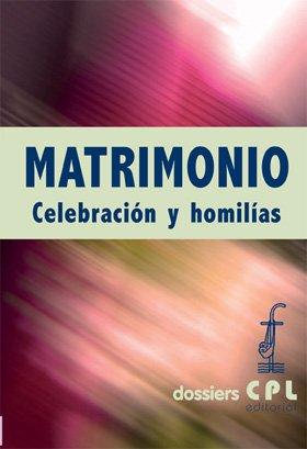 9788498053531: Matrimonio. Celebración, lecturas y homilías (DOSSIERS CPL)