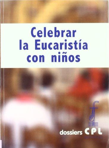 9788498053913: Celebrar la Eucaristía con niños (Dossiers CPL)