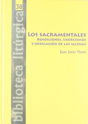 9788498053951: Los sacramentales. Bendiciones, exorcismos y dedicación de las iglesias (BIBLIOTECA LITURGICA)