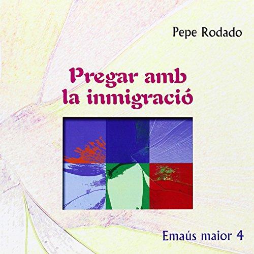 9788498054361: Pregar amb la immigraci¾