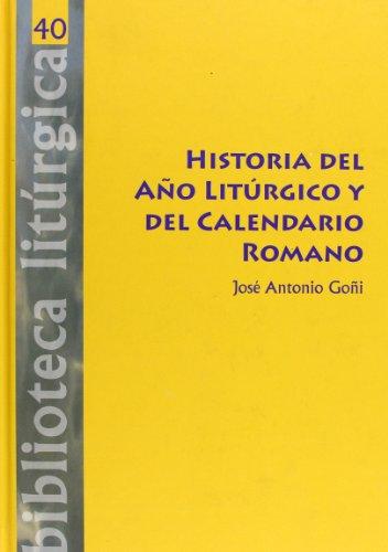 9788498054385: Historia del Año Litúrgico y del Calendario Romano (BIBLIOTECA LITURGICA)