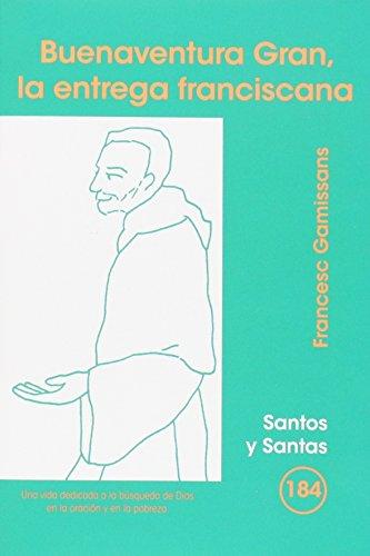 9788498054996: Buenaventura Gran, la entrega franciscana