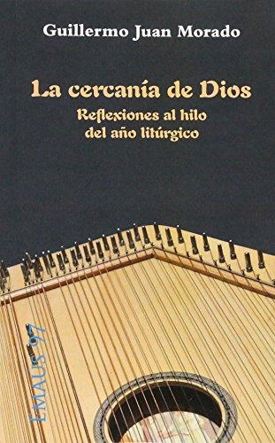 9788498055092: Cercanía de Dios, La: Reflexiones al hilo del año litúrgico (EMAUS)