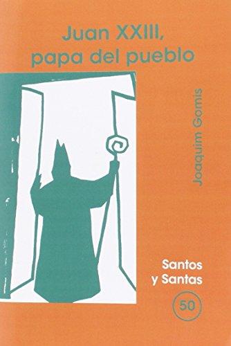JUAN XXIII, PAPA DEL PUEBLO: GOMIS SANAHUJA, JOAQUIM.