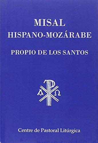 MISAL HISPANO-MOZÁRABE. PROPIO DE LOS SANTOS: VV.AA.