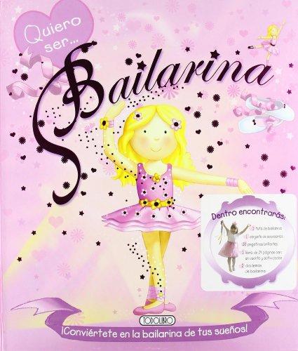 9788498067422: Quiero ser. bailarina