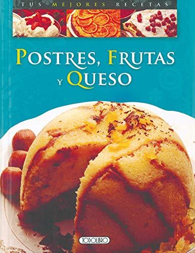 9788498068474: Postres, frutas y queso (Tus mejores recetas)