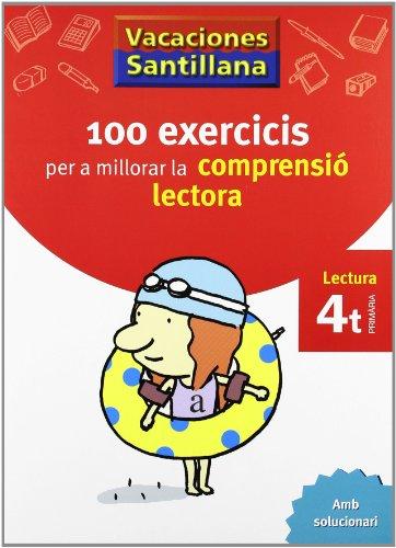 9788498073812: VACACIONES SANTILLANA 100 EXERCICS PER A MILLORAR LA COMPRESIO LECTORA 4 PRIMARIA