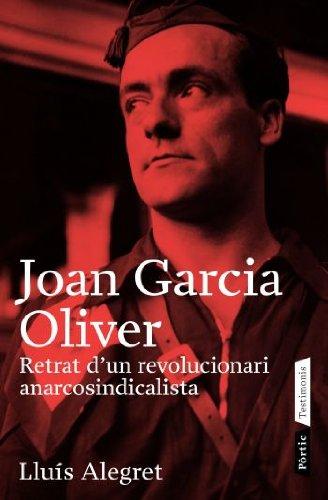 9788498090499: Joan Garcia Oliver: Retrat d'un revolucionari anarcosindicalista (Testimonis)