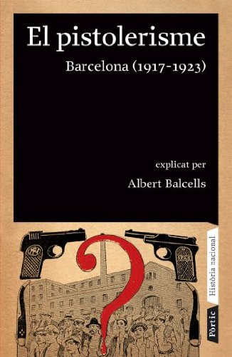 9788498090642: El pistolerisme: Barcelona (1917-1923) (Hist�ria nacional)