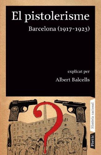9788498090642: El pistolerisme: Barcelona (1917-1923) (Història nacional)